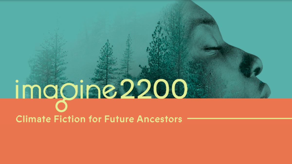 Imagine 2200: Climate fiction for future ancestors