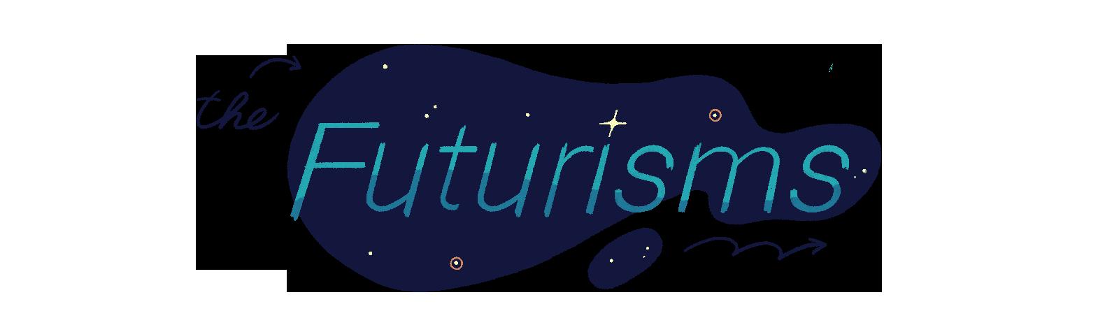 Illustration of the word 'futurisms'