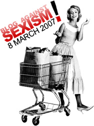 Blog against sexism, 8 March 2007