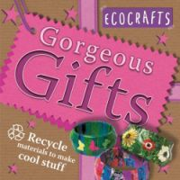 Ecocrafts: Gorgeous Gifts
