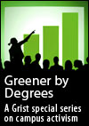 A Grist special series on campus activism: Greener by Degree