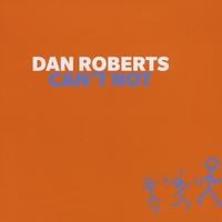dan roberts - can't not