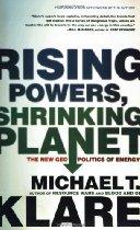 Michael Klare: Rising Powers, Shrinking Planet
