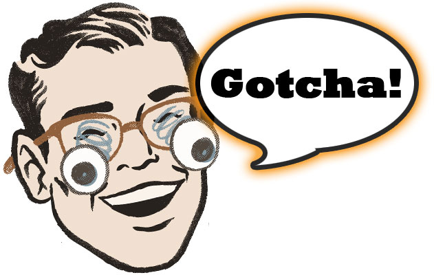 "Dude saying ""Gotcha!"""