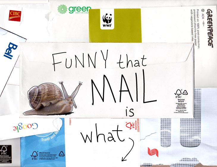 Funny that snail mail is what