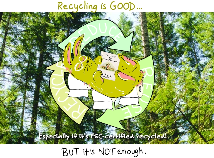 Recycling is good but it's not enough.