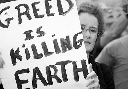 Greed is killing earth