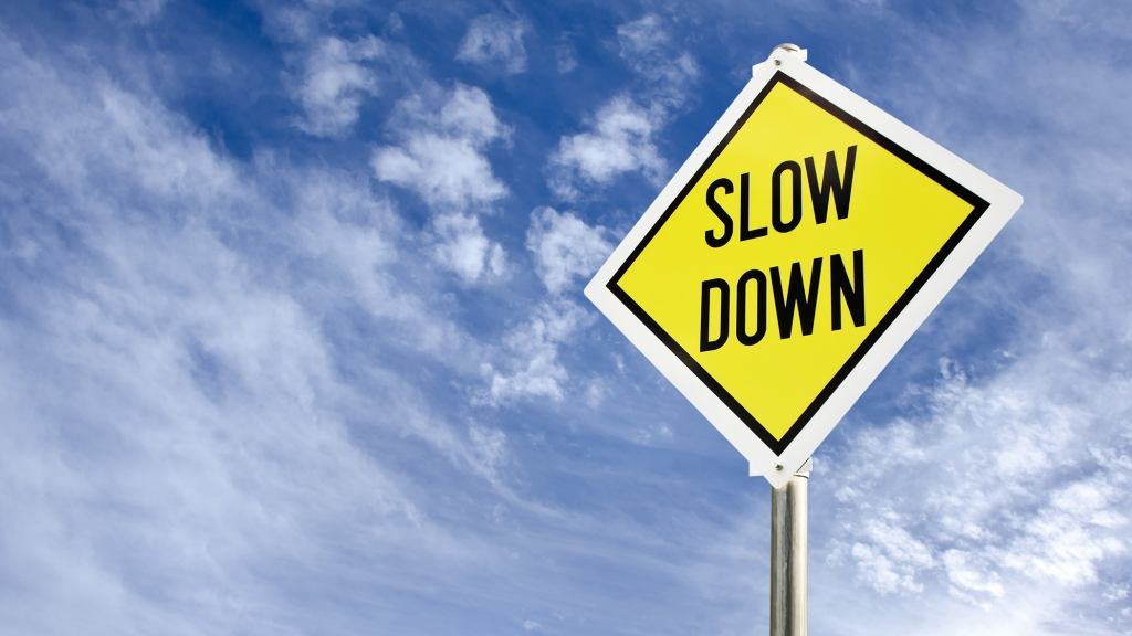 """slow down"" sign"