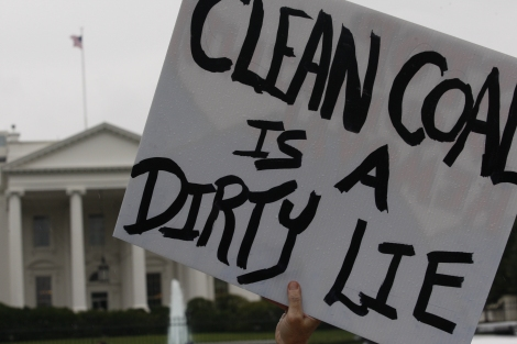 "sign in front of White House: ""Clean coal is a dirty lie"""