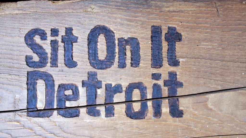 """""""Sit on it Detroit"""" sign"""
