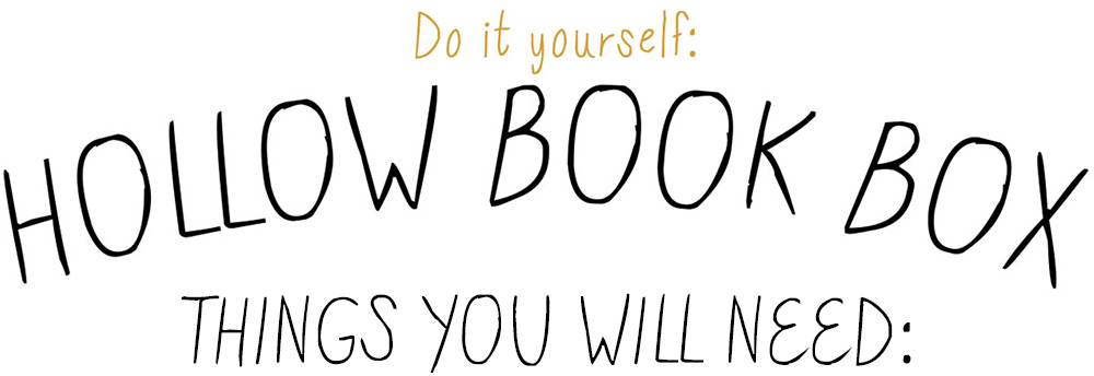 Do it yourself: Book Box. Things you will need: