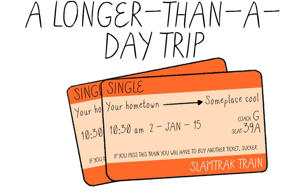 A longer-than-a-day trip
