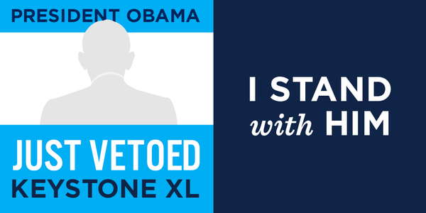 "Democratic Party box: ""President Obama just vetoed Keystone XL; I stand with him"""