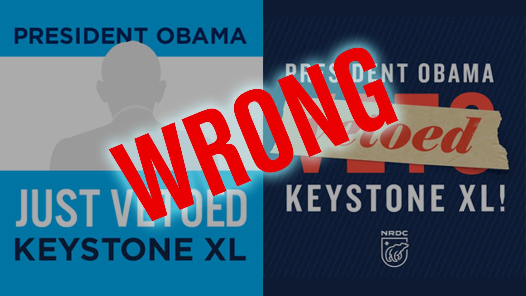 Obama vetoed Keystone? Wrong.