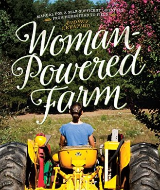 Sign up for one of Grist's free newsletters for a chance to win a copy of Audrey Levatino's Woman-Powered Farm.