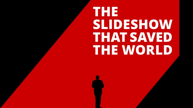 The Slideshow That Saved the World