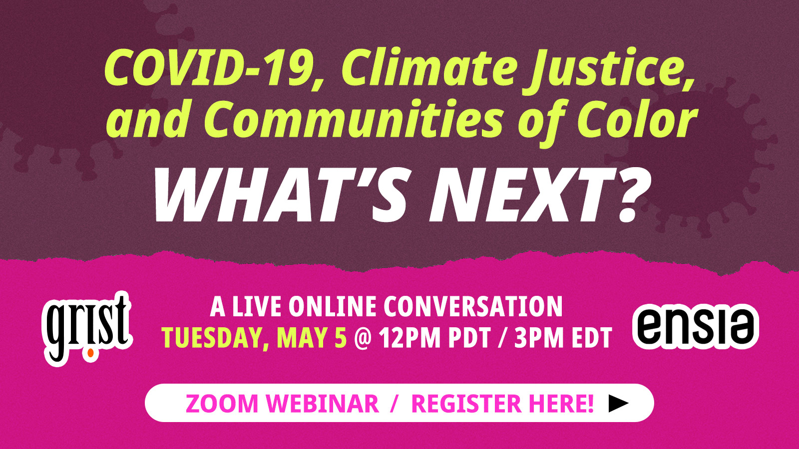 COVID-19, Climate Justice, and Communities of Color. What's next?