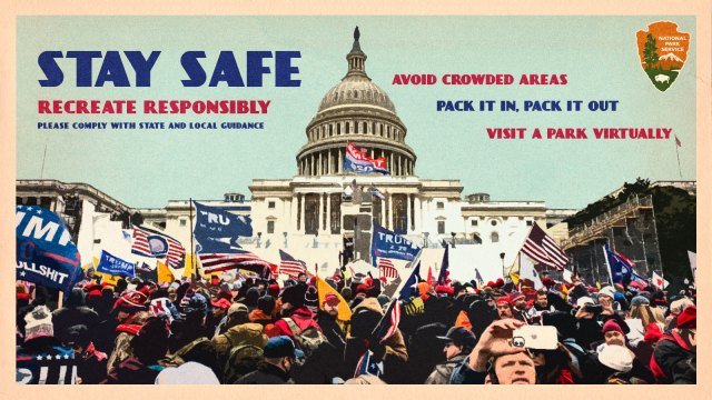 "A picture of the mob of right-wing terrorists at the capitol in Washington DC photoshopped to look like a vintage National Park Service postcard with the words ""Stay safe, recreate responsibly, please comply with state and local guidance. Avoid crowded areas, pack it in, pack it out, visit a park virtually."""