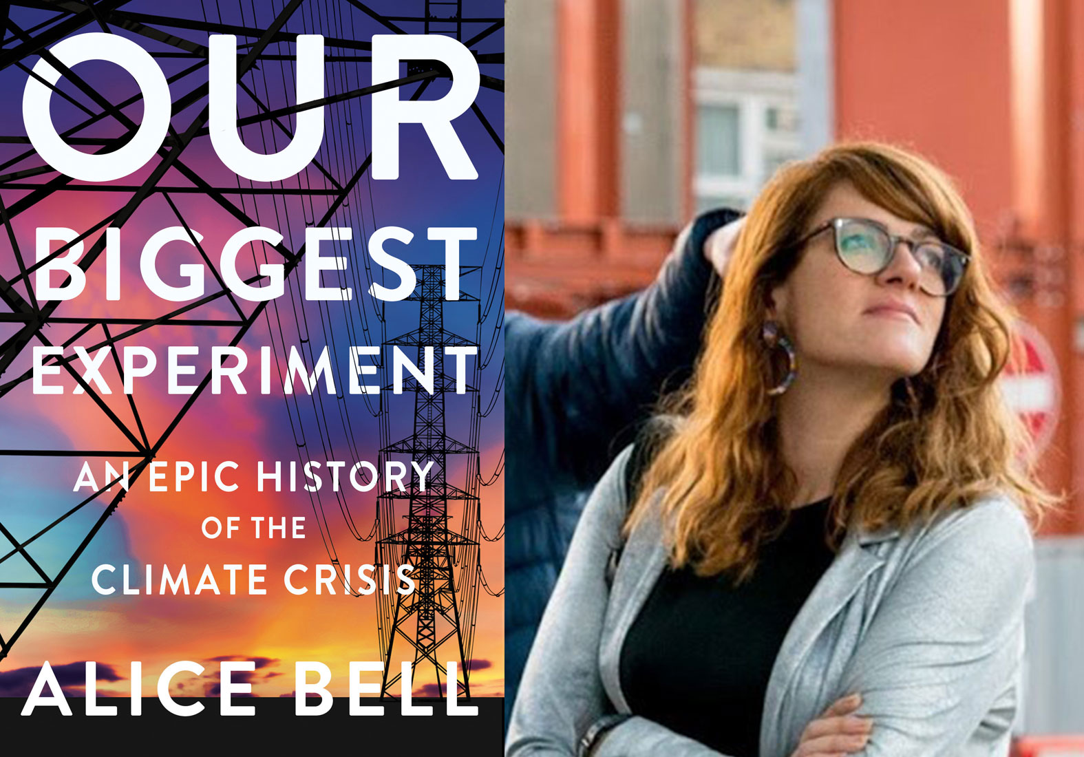 Cover of Our Biggest Experiment by Alice Bell; Alice Bell headshot
